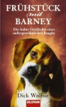 Frühstück Mit Barneydie Wahre Geschichte Eines Aussergewöhnlichen Beagles - Dick Wolfsie, Angela Schumitz