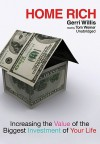 Home Rich: How to Buy, Manage, Improve, and Sell the Most Valuable Investment of Your Life (Audio) - Gerri Willis