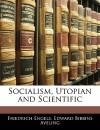 Socialism, Utopian and Scientific - Friedrich Engels