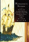 Nathaniel's Nutmeg, or, The True And Incredible Adventures of the Spice Trader Who Changed the Course of History - Giles Milton