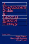 A Practitioner's Guide to Rational Emotive Therapy - Susan Walen, Windy Dryden