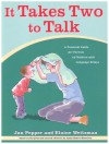 It Takes Two to Talk: A Practical Guide for Parents of Children With Language Delays - Jan Pepper, Elaine Weitzman