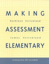 Making Assessment Elementary - Kathleen Strickland, James Strickland