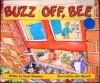Buzz Off, Bee (Animal Antics) - Susan Devereux, John Bennett