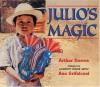Julio's Magic - Arthur Dorros