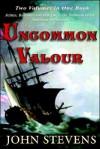 Uncommon Valour - John Stevens
