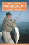 Flyfisher's Guide to Chesapeake Bay: Includes Light Tackle (Wilderness Adventures Flyfishing Guidebook) (Wilderness Adventures Flyfishing Guidebook) (Wilderness Adventures Flyfishing Guidebook) - Ed Russell, Bill May