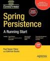 Spring Persistence -- A Running Start - Mark Fisher, Solomon Duskis