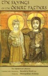 The Desert Christian: Sayings of the Desert Fathers: The Alphabetical Collection - Benedicta Ward