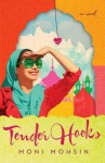 Tender Hooks: A Novel - Moni Mohsin