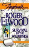 Survival In The Wilderness - Roger Elwood