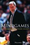 Mindgames: Phil Jackson's Long Strange Journey - Roland Lazenby