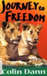 Journey To Freedom: Journey to Freedom Bk. 1 (Lions of Lingmere) - Colin Dann