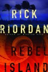 Rebel Island - Rick Riordan