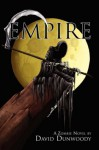 Empire: A Zombie Novel - David Dunwoody