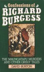 Confessions of Richard Burgess - The Maungatapu Murders and Other Grisly Tales - David Burton