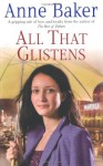All That Glistens - Anne Baker
