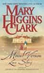 Mount Vernon Love Story - Mary Higgins Clark