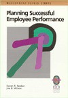 Planning Successful Employee Performances - Richard Y. Chang, Joe B. Wilson