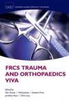 Frcs Trauma and Orthopaedics Viva - Nev Davies, Will Jackson, Andrew Price