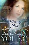Missing Max - Karen Young