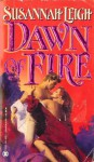 Dawn of Fire - Susannah Leigh