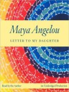 Letter to My Daughter (Audio) - Maya Angelou