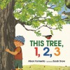 This Tree, 1,2,3 - Alison Ashley Formento, Sarah Snow