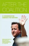 After the Coalition: The Future of Britain and a Renewed Conservative Party. - Kwasi Kwarteng, Chris Skidmore MP
