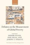 Debates on the Measurement of Global Poverty - Joseph E. Stiglitz, Paul Segal