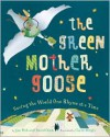 The Green Mother Goose: Saving the World One Rhyme at a Time - David Davis, Jan Peck, Carin Berger