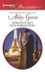 Forgiven but not Forgotten? (Harlequin Presents) - Abby Green