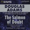 The Salmon of Doubt: Hitchhiking the Galaxy One Last Time - Douglas Adams, Simon Jones