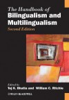 The Handbook of Bilingualism and Multilingualism - Tej K. Bhatia