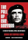 The Fall of Che Guevara - Henry Ryan, Richard McGonagle, Richard McGonigle