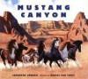 Mustang Canyon - Jonathan London, Daniel San Souci