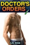 Doctor's Orders (Gay Domination/Submission Medical Fetish Erotica) - C.M. Knox