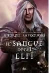 Il sangue degli elfi: La saga dello strigo Geralt (Narrativa Nord) (Italian Edition) - Raffaella Belletti, Andrzej Sapkowski