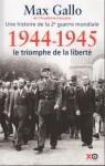 Une histoire de la deuxième guerre mondiale. Tome 5 : 1944-1945 : le triomphe de la liberté - Max Gallo
