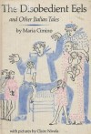 The Disobedient Eels: And Other Italian Tales - Maria Cimino, Claire A. Nivola