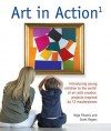 Art in Action 1: Introducing Young Children to the World of Art with 24 Creative Projects Inspired by 12 Masterpieces - Maja Pitamic, Mike Norris