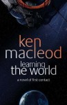 Learning The World - Ken MacLeod