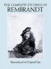 The Complete Etchings of Rembrandt: Reproduced in Original Size - Rembrandt Harmenszoon Van Rijn, Rembrandt Harmenszoon Van Rijn, Gary D. Schwartz