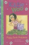Piggy Bank Problems (Katie Woo) - Fran Manushkin
