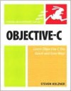Objective-C: Visual QuickStart Guide - Steven Holzner
