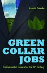 Green Collar Jobs: Environmental Careers for the 21st Century - Scott M. Deitche