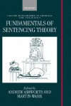 Fundamentals of Sentencing Theory (O.M.C.L.J.) - Andrew Ashworth