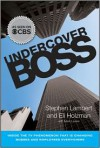 Undercover Boss: Inside the TV Phenomenon That Is Changing Bosses and Employees Everywhere - Stephen Lambert, Eli Holzman