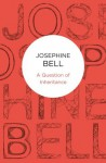 A Question Of Inheritance - Josephine Bell