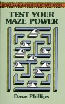 Test Your Maze Power - Dave Phillips